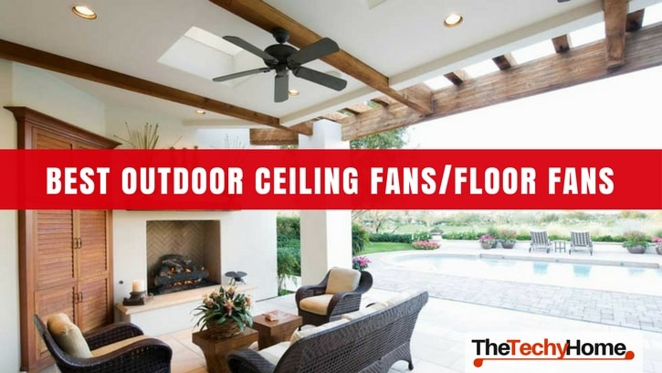 The Best Outdoor Ceiling Fans Floor