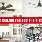 Best-Ceiling-Fan-For-The-Kitchen
