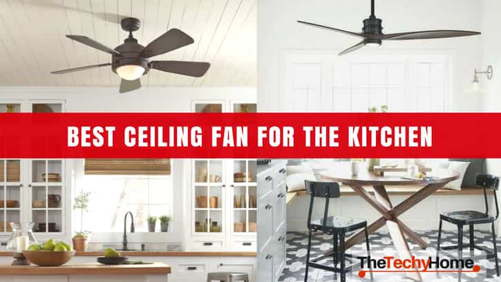 Best Ceiling Fan For The Kitchen
