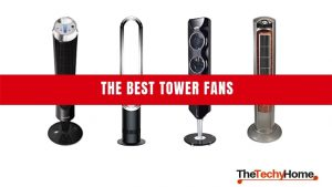 The Best Tower Fans