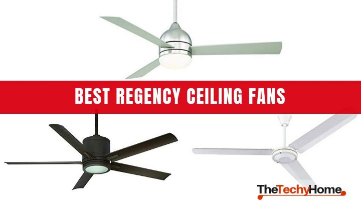 Best Regency Ceiling Fans