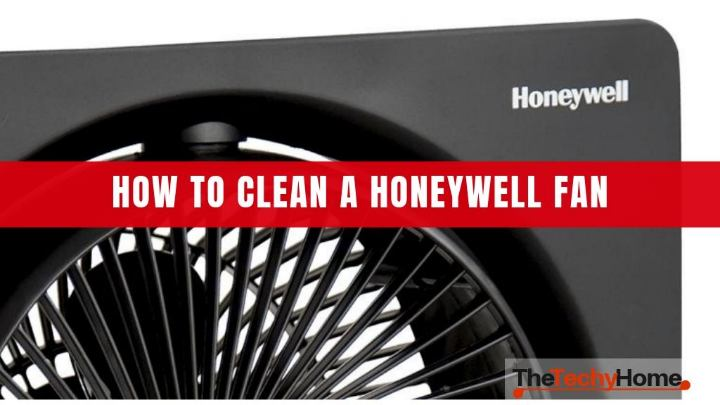 HOW TO CLEAN A HONEYWELL FAN
