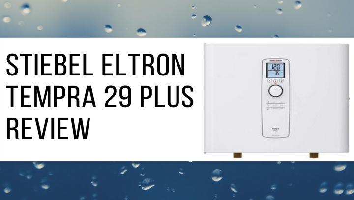 Stiebel-Eltron-Tempra-29-Plus-(3rd-New-Generation)-Review