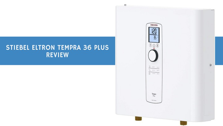 Stiebel-Eltron-Tempra-36Plus-Review